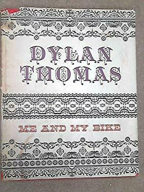 Me and My Bike by Dylan Thomas-ExLibrary