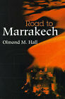 Road to Marrakech by Olmond M Hall (Paperback / softback, 2001)