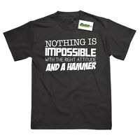 NOTHING IS IMPOSSIBLE WITH THE RIGHT ATTITUDE AND A HAMMER FUNNY T-SHIRT