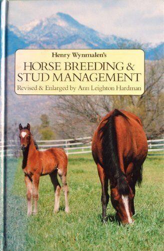 Horse Breeding and Stud Management By Henry Wynmalen,Ann Leighton Hardman,Julia