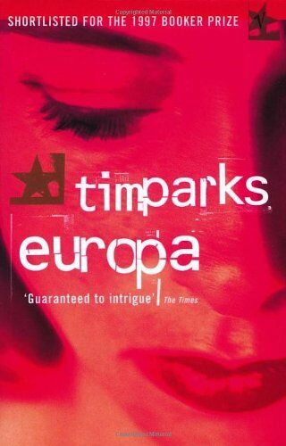 1 of 1 - Europa By  Tim Parks. 9780099268093