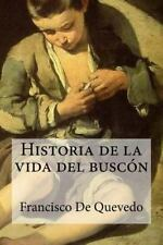 Historia de la Vida Del Buscón by Francisco De Quevedo (2016, Paperback)