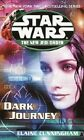 Dark Journey: Star Wars Legends (the New Jedi Order) by Elaine Cunningham (Paperback / softback)