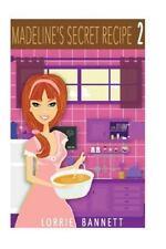 Madeline's Secret Recipe (Book 2) : Cozy Mystery Story by Lorrie Bannett...