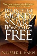 The Endtime Money Snare: How to Live Free