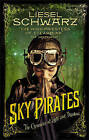 Sky Pirates: Chronicles of Light and Shadow by Liesel Schwarz (Paperback, 2015)