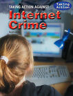 Taking Action Against Internet Crime by Sarah Levete (Hardback, 2010)