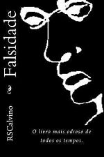 Falsidade : O Livro Mais Odioso de Todos Os Tempos by Rene calvino and R....
