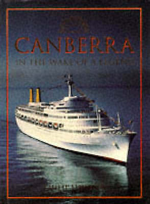"""Canberra"": In the Wake of a Legend, Dawson, Philip S., Excellent Book"