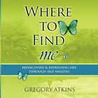 Where to Find Me 9781441558497 by Gregory Atkins Book