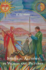 Spiritual Alchemy in Words and Pictures: The Great Work in 86 Images by Konstantin Serebrov (Paperback, 2006)