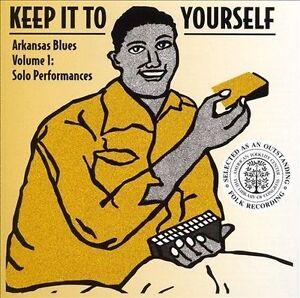 ARKANSAS-BLUES-Volume-1-CD-CeDELL-DAVIS-Nelson-Carson-etc-KEEP-IT-TO-YOURSELF