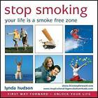 Stop Smoking: Your Life is a Smoke Free Zone by Firstwayforward Audio Books (CD-Audio, 2007)
