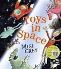 Toys in Space by Mini Grey (Hardback, 2013)