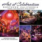 Art of Celebration Northern California: Inspiration and Ideas from Top Event Professionals by Panache Partners (Hardback, 2014)