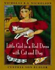 Little Girl in a Red Dress with Cat and Dog by Nicholas B. Nicholson (1998, Hardcover)