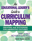An Educational Leader's Guide to Curriculum Mapping: Creating and Sustaining Collaborative Cultures by SAGE Publications Inc (Paperback, 2010)