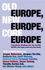 Old Europe,New Europe,Core Europe: Transatlantic Relations After the Iraq War by Verso Books (Paperback, 2005)