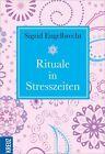 Rituale in Stresszeiten von Sigrid Engelbrecht (2013, Gebundene Ausgabe)