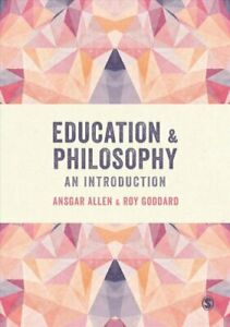 Education-and-Philosophy-An-Introduction-by-Ansgar-Allen-9781446273166