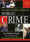 The Great Pictorial History of World Crime by Jay Robert Nash (Hardback, 2004)