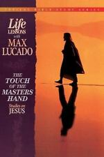 Topical Bible Study: The Touch of the Master's Hand : Studies on Jesus Vol. 1 by Max Lucado (1999, Paperback)