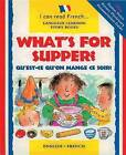 What's for Supper?: Qu'est-ce Qu'on Mange Ce Soir? by Mary Risk (Paperback, 2009)