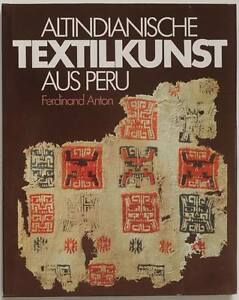 Old Indian textile art from PERU, pre-Columbian 1984 reference work