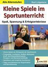 Kleine Spiele im Sportunterricht Spaß, Spannung & Erfolgserlebnisse von Rudi Lütgeharm (2011, Taschenbuch)