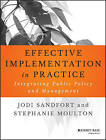 Effective Implementation in Practice: Integrating Public Policy and Management by Jodi Sandfort, Stephanie Moulton (Paperback, 2015)