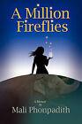 A Million Fireflies by Mali Phonpadith (Paperback / softback, 2011)