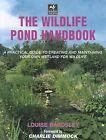 Wildlife Pond Handbook by Louise Bardsley (Paperback / softback, 2007)