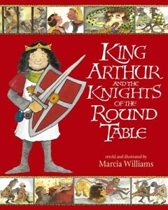 King-Arthur-and-the-knights-of-the-Round-Table-by-Marcia-Williams-Paperback