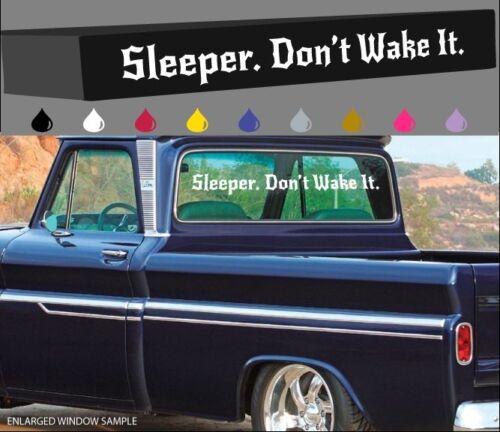 "Windshield Window Decal Fast Car Truck Turbo NOS HP 40/"" Don/'t Wake It Sleeper"