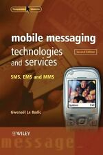 Mobile Messaging Technologies and Services: SMS, EMS and MMS, Le Bodic, Gwena&#2