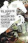 El Jinete Del Silencio von Gonzalo Giner (2012, Taschenbuch)