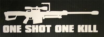 "ONE SHOT ONE KILL .50 Cal. Rifle - 8"" Window Decal Sticker"