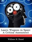 Lasers Weapons in Space: A Critical Assessment by William H Possel (Paperback / softback, 2012)