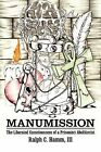 Manumission: The Liberated Consciousness of a Prison(er) Abolitionist by Ralph C III Hamm (Paperback / softback, 2012)