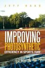 Improving Photosynthetic Efficiency in Sports Turf by Jeff Haag (Paperback / softback, 2013)