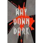 Way Down Dark by James P. Smythe (Paperback, 2015)