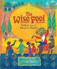 The Wise Fool: Fables from the Islamic World by Shahrukh Husain (Paperback, 2015)