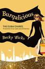 Burqalicious: The Dubai Diaries by Becky Wicks (Paperback, 2011)