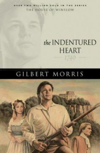 The Indentured Heart: 1740 (The House of Winslow #3)