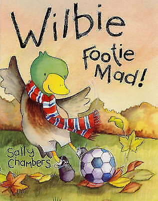 Chambers, Sally, Wilbie - Footie Mad, Very Good Book