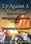 Up Against a Mountain: Second Edition by Dana Bogan Gasperson (Paperback / softback, 2014)