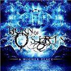 Born of Osiris - Higher Place (2010)