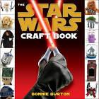 The Star Wars Craft Book by Bonnie Burton (Paperback / softback)