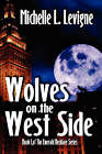 Wolves on the West Side by Michelle L Levigne (Paperback / softback, 2007)