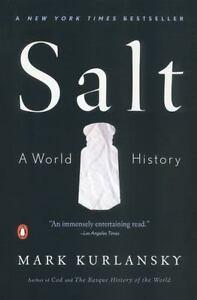 SALT-A-World-History-by-Mark-Kurlansky-0142001619